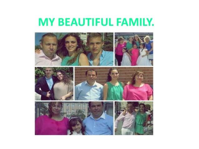 MY BEAUTIFUL FAMILY.