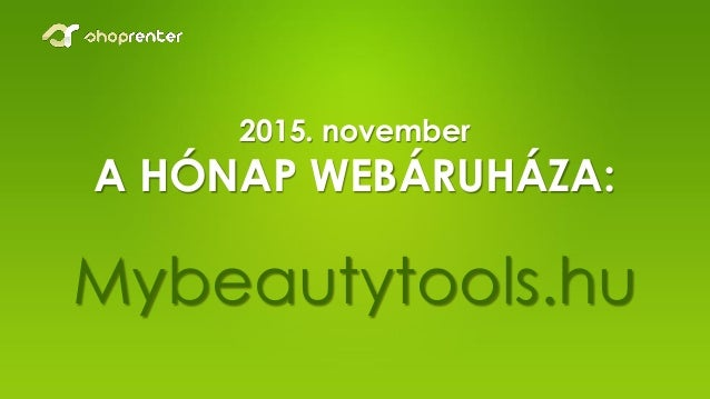 2015. november A HÓNAP WEBÁRUHÁZA: Mybeautytools.hu