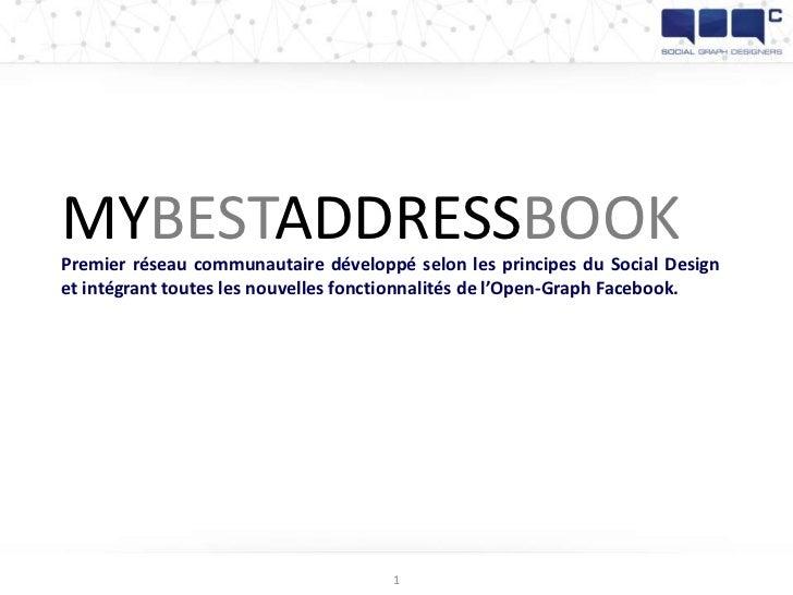 MYBESTADDRESSBOOKPremier réseau communautaire développé selon les principes du Social Designet intégrant toutes les nouvel...