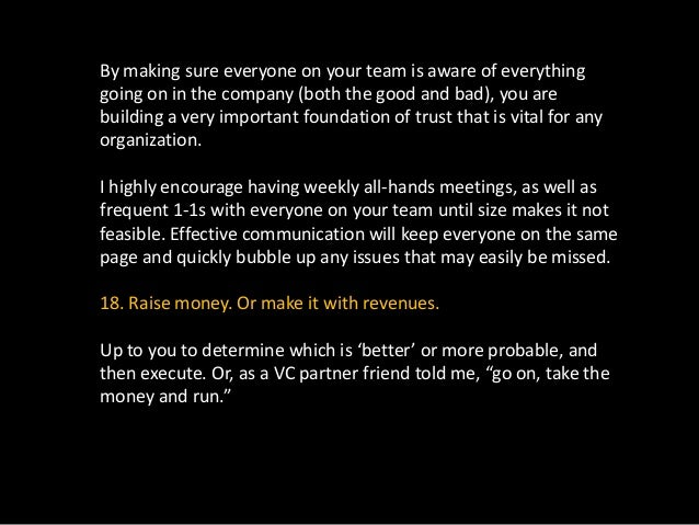If you have early supporters or customers, do it up. Get someone to pay you to test product/market fit. But never forget t...