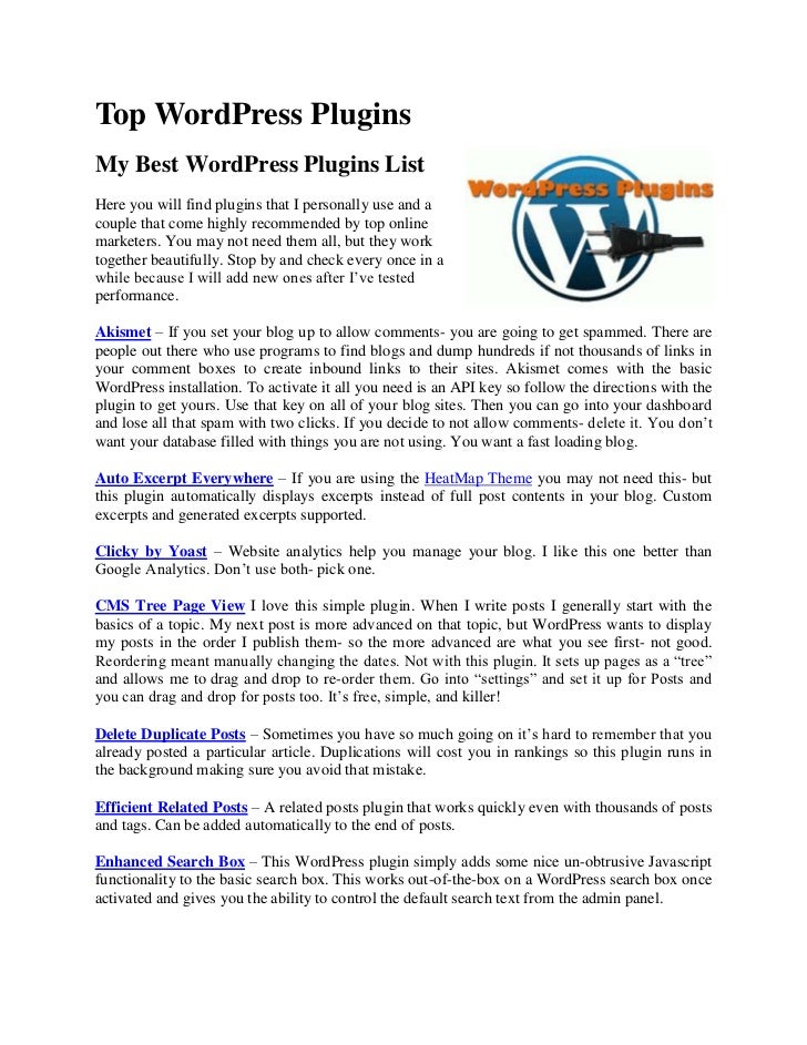 Top WordPress PluginsMy Best WordPress Plugins ListHere you will find plugins that I personally use and acouple that come ...