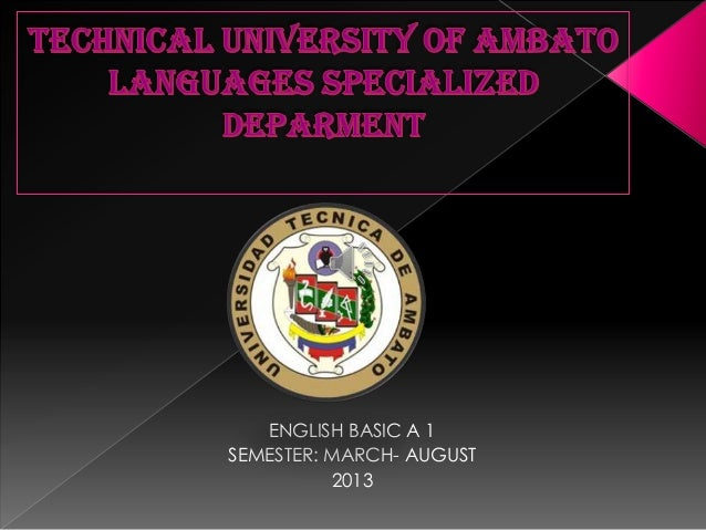 ENGLISH BASIC A 1 SEMESTER: MARCH- AUGUST 2013