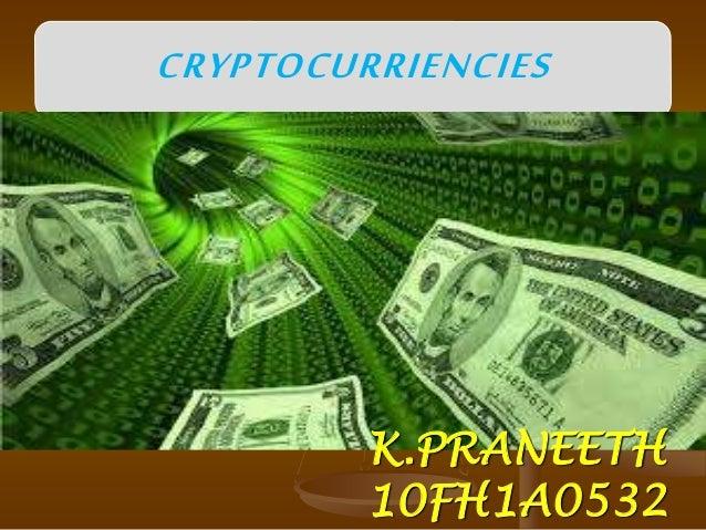 CRYPTOCURRIENCIES K.PRANEETH 10FH1A0532