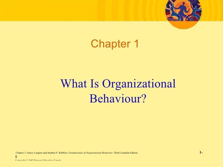 Chapter 1 What Is Organizational Behaviour?