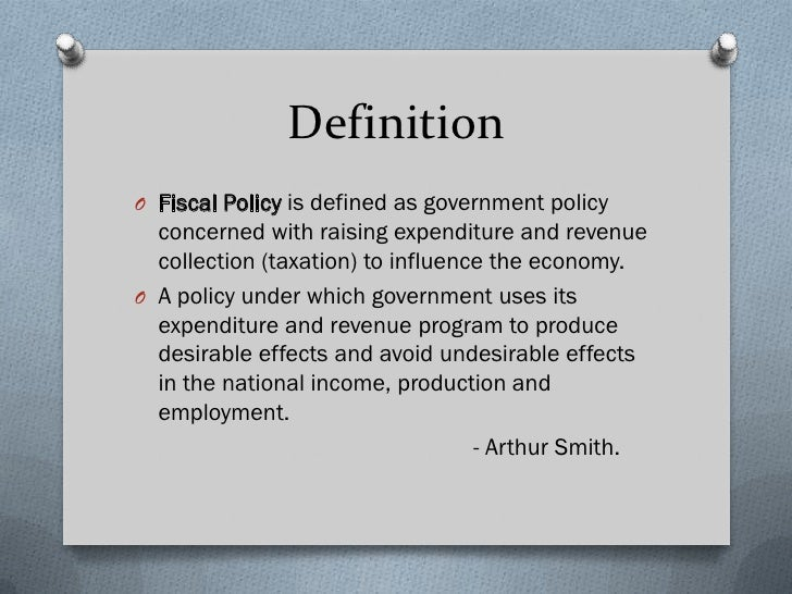 Good ... 2. DefinitionO Fiscal Policy Is Defined ...