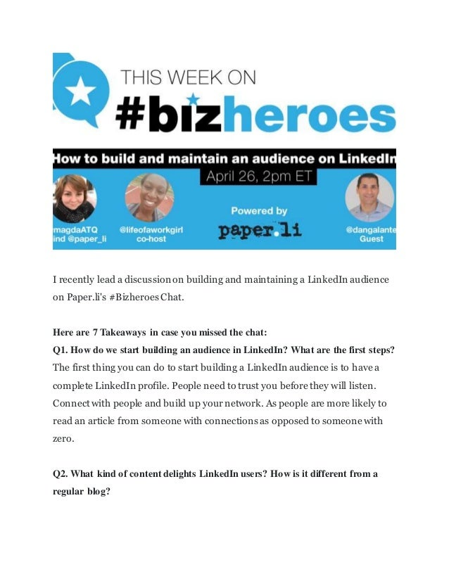 I recently lead a discussion on building and maintaining a LinkedIn audience on Paper.li's #Bizheroes Chat. Here are 7 Tak...