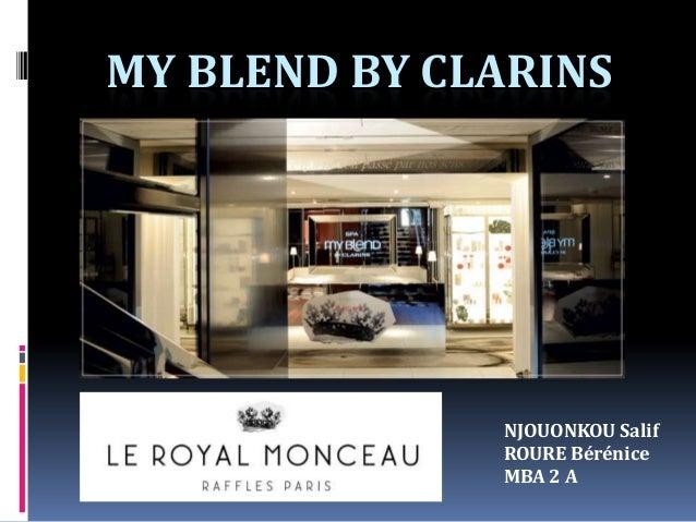 MY BLEND BY CLARINS  NJOUONKOU Salif ROURE Bérénice MBA 2 A