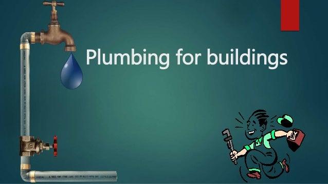 Plumbing for buildings