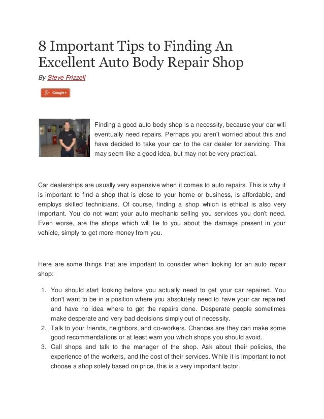 8 Important Tips to Finding An Excellent Auto Body Repair Shop By Steve Frizzell  Finding a good auto body shop is a neces...