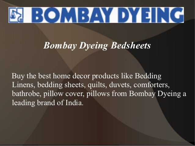 Bombay Dyeing BedsheetsBuy the best home decor products like BeddingLinens, bedding sheets, quilts, duvets, comforters,bat...