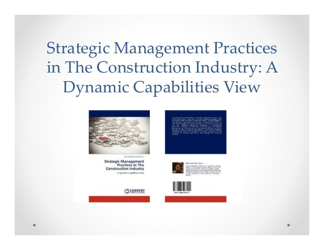 StrategicManagementPracticesinTheConstructionIndustry:A   DynamicCapabilitiesView