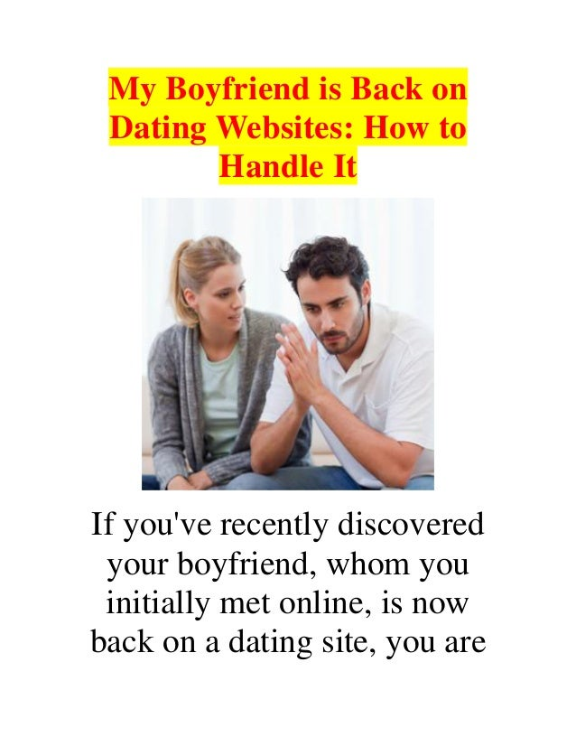 bf still on dating site Woman asks why her boyfriend is on dating sites she wonders if he is cheating online.