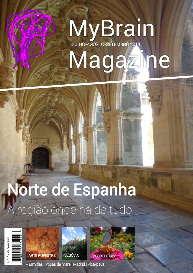 1 MyBrain Magazine Norte de Espanha A região onde há de tudo N.º7JUL-AGO-SET 2013