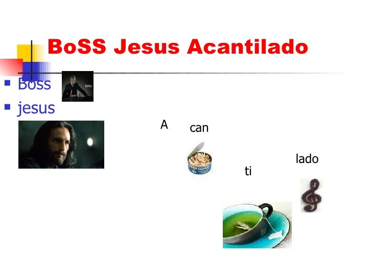BoSS Jesus Acantilado <ul><li>Boss </li></ul><ul><li>jesus </li></ul>A can ti lado