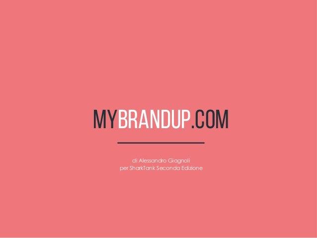 Mybrandup.com di Alessandro Giagnoli per SharkTank Seconda Edizione