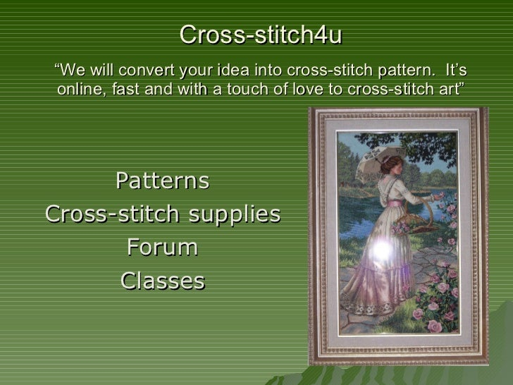 """Cross-stitch4u """"We will convert your idea into cross-stitch pattern.  It's online, fast and with a touch of love to cross-..."""