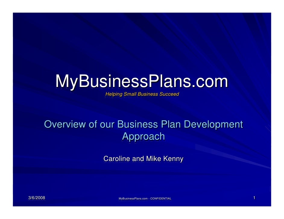 MyBusinessPlans.com                    Helping Small Business Succeed            Overview of our Business Plan Development...