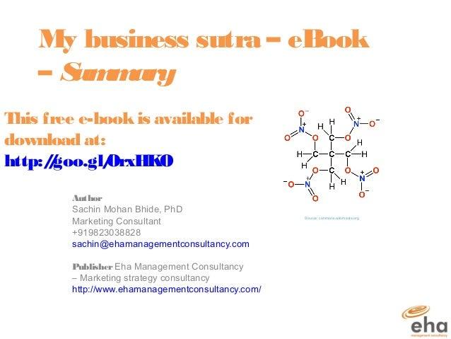 My business sutra – eBook – Summary Author Sachin Mohan Bhide, PhD Marketing Consultant +919823038828 sachin@ehamanagement...