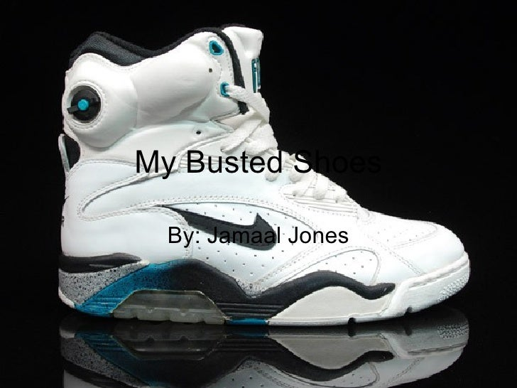 My Busted Shoes By: Jamaal Jones