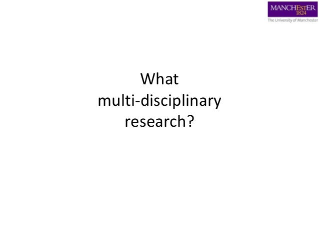 What multi-disciplinary research?