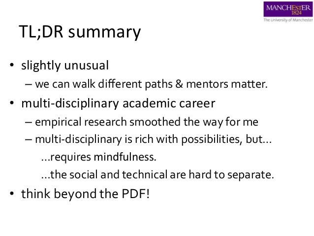 TL;DR summary • slightly unusual – we can walk different paths & mentors matter. • multi-disciplinary academic career – em...