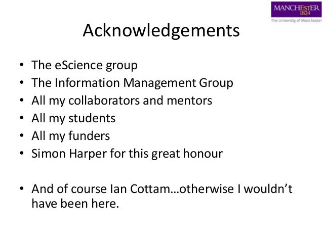 Acknowledgements • The eScience group • The Information Management Group • All my collaborators and mentors • All my stude...