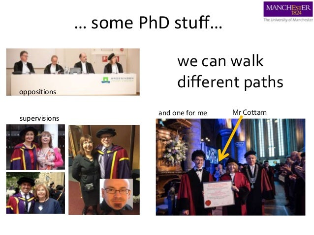… some PhD stuff… oppositions supervisions Mr Cottamand one for me we can walk different paths