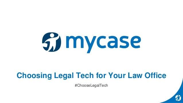 Choosing Legal Tech for Your Law Office #ChooseLegalTech