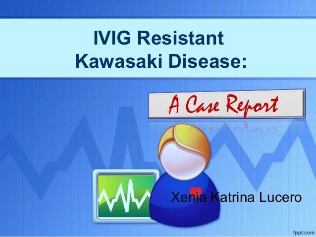Kawasaki Disease Ivig Resistant