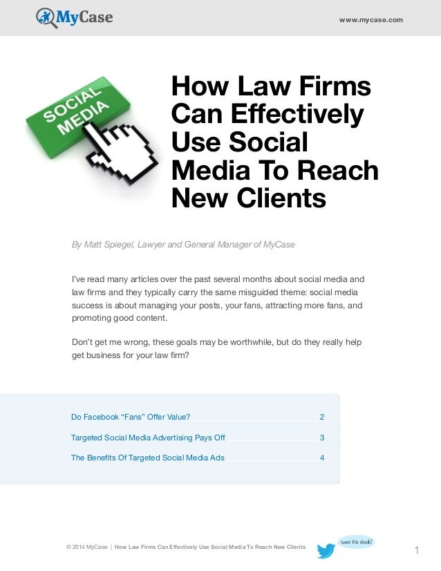 www.mycase.com  How Law Firms Can Effectively Use Social Media To Reach New Clients By Matt Spiegel, Lawyer and General Ma...
