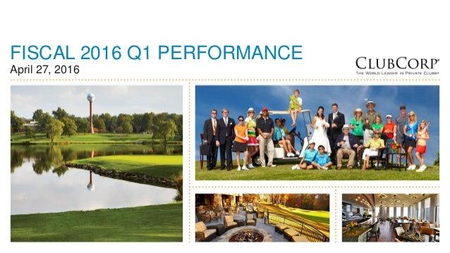 1 FISCAL 2016 Q1 PERFORMANCE April 27, 2016