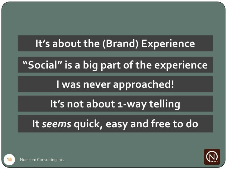 """It's about the (Brand) Experience       """"Social"""" is a big part of the experience                        I was never approa..."""