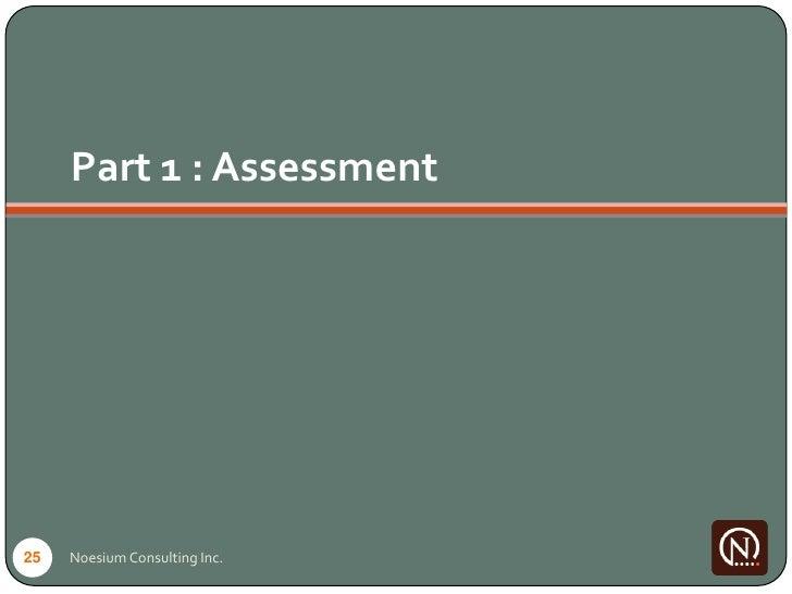 Part 1 : Assessment     25   Noesium Consulting Inc.