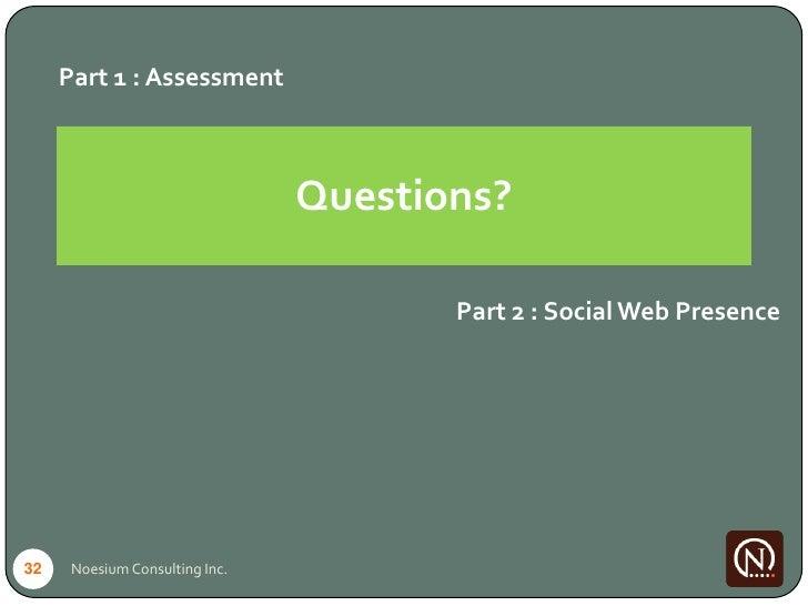 Part 1 : Assessment                                    Questions?                                         Part 2 : Social ...