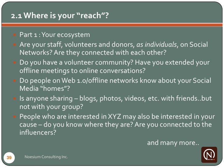 """2.1 Where is your """"reach""""?        Part 1 : Your ecosystem       Are your staff, volunteers and donors, as individuals, o..."""