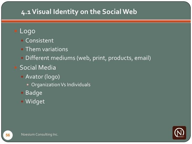 4.1 Visual Identity on the Social Web        Logo         Consistent         Them variations         Different mediums...