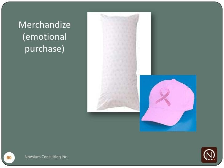 Merchandize      (emotional       purchase)     60    Noesium Consulting Inc.