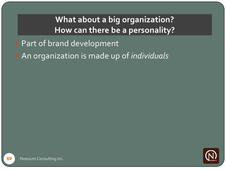 What about a big organization?                         How can there be a personality?       Part of brand development   ...