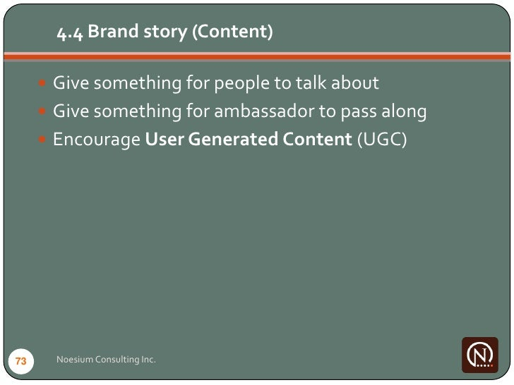 4.4 Brand story (Content)        Give something for people to talk about       Give something for ambassador to pass alo...