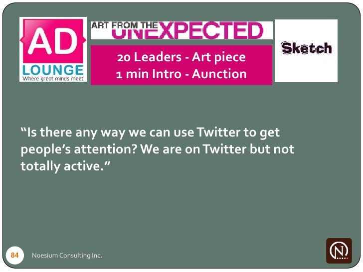 """20 Leaders - Art piece                                 1 min Intro - Aunction         """"Is there any way we can use Twitter..."""