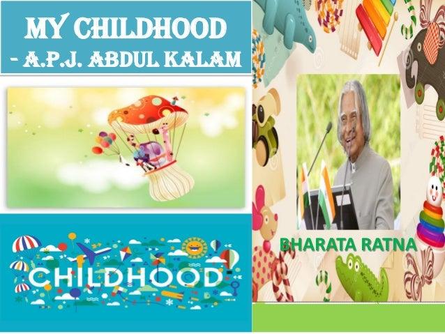 MY CHILDHOOD - A.P.J. ABDUL KALAM BHARATA RATNA