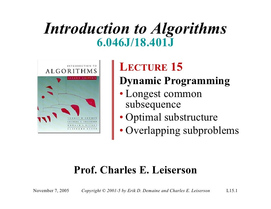 Introduction to Algorithms                            6.046J/18.401J                                       LECTURE 15     ...