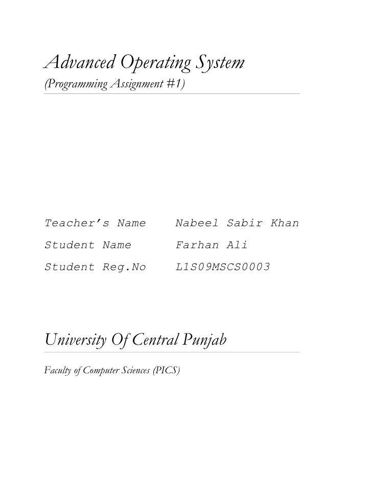 Advanced Operating System (Programming Assignment #1)     Teacher's Name                   Nabeel Sabir Khan Student Name ...