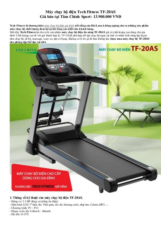 Máy chạy bộ điện Tech Fitness TF-20AS Giá bán tại Tâm Chính Sport: 13.900.000 VNĐ Tech Fitness là thương hiệu máy chạy bộ ...