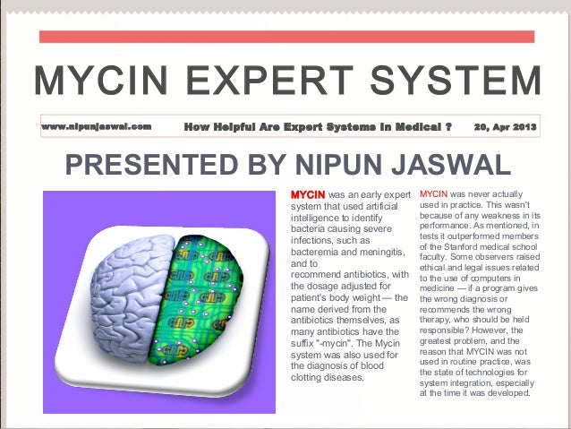 PRESENTED BY NIPUN JASWALMYCIN was an early expertsystem that used artificialintelligence to identifybacteria causing seve...
