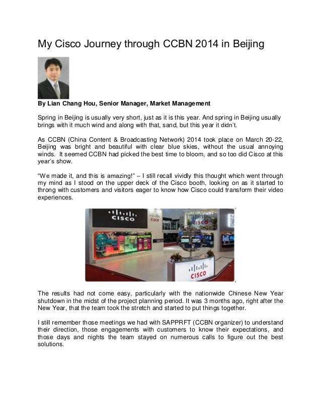 My Cisco Journey through CCBN 2014 in Beijing By Lian Chang Hou, Senior Manager, Market Management Spring in Beijing is us...