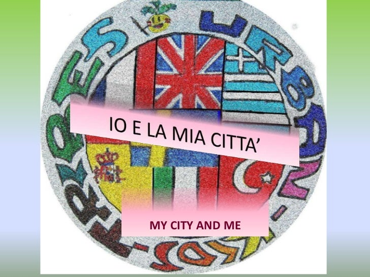 IO E LA MIA CITTA'<br />MY CITY AND ME<br />