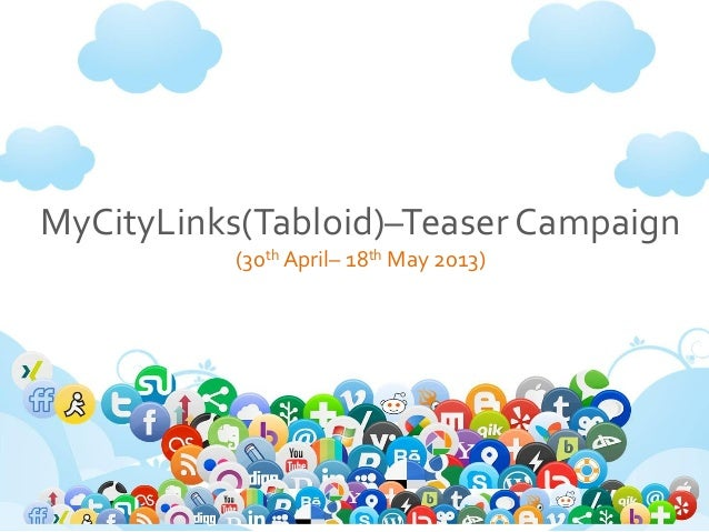 MyCityLinks(Tabloid)–Teaser Campaign(30th April– 18th May 2013)By: Prelude Digital