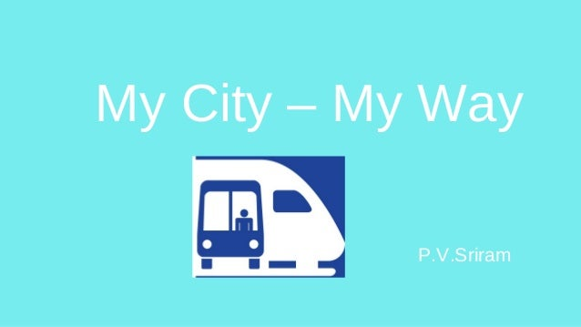 My City – My Way P.V.Sriram