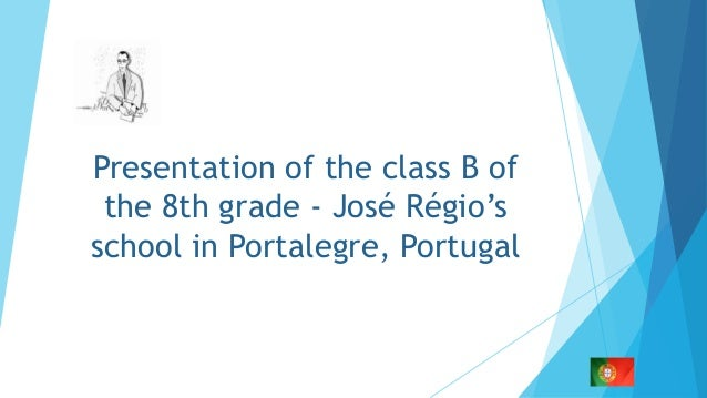 Presentation of the class B of the 8th grade - José Régio's school in Portalegre, Portugal